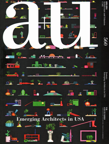 A+U 560 2017:05 Emerging Architects in USA