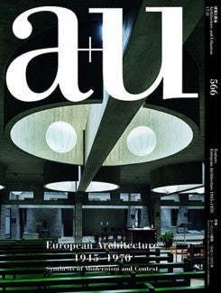 A+U 566: European Architecture 1945-1970 Synthesis Of Modernism And Context