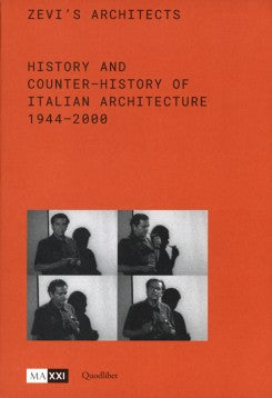 Zevi's Architects History And Counter-History Pf Italian Architecture 1944-2000