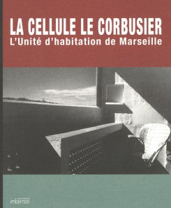 The Cell Le Corbusier - L'unite D'habitation De Marseille