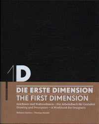 1D - The First Dimension: Drawing and Perception - A Workbook for Designers.