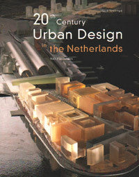 20th Century Urban Design in the Netherlands