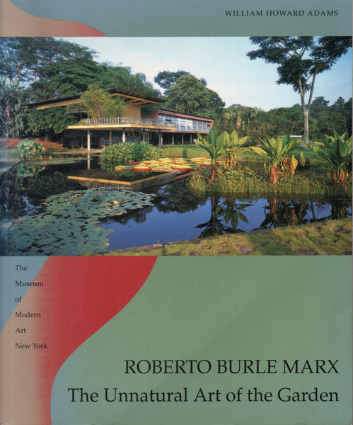 Roberto Burle Marx: The Unnatural Art of the Garden