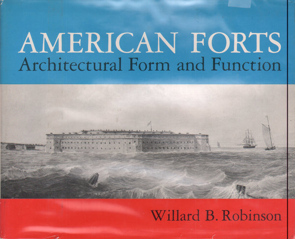 American Forts: Architectural Form and Function.