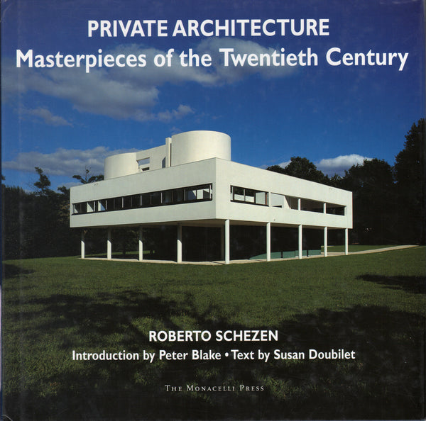 Private Architecture: Masterpieces of the Twentieth Century
