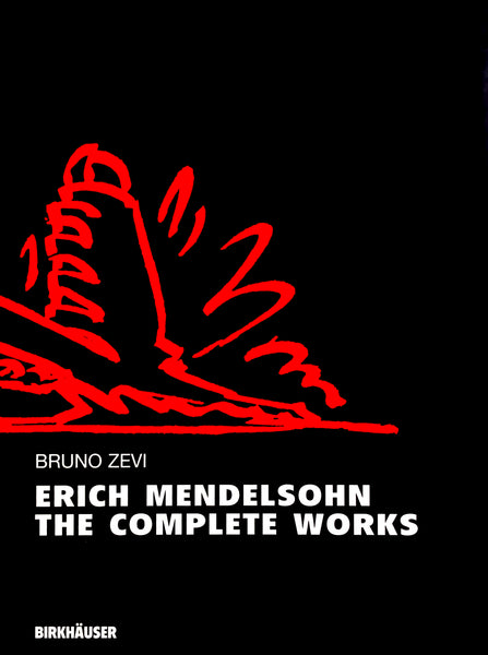 Eric Mendelsohn The Complete Works