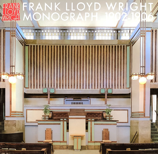 Frank Lloyd Wright Monograph, 1902-1906 [Vol. 2]