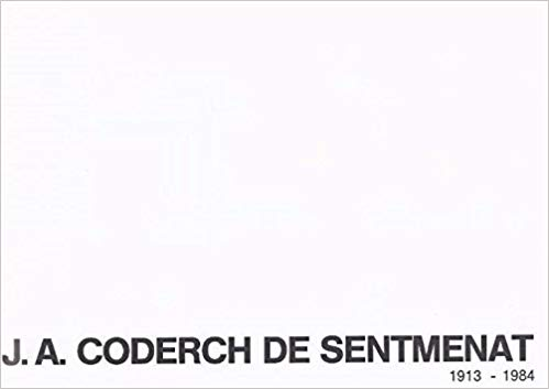 J.A. Coderch de Sentmentat, 1913-1984