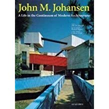 John M. Johansen: A Life in the Continuum of Modern Architecture