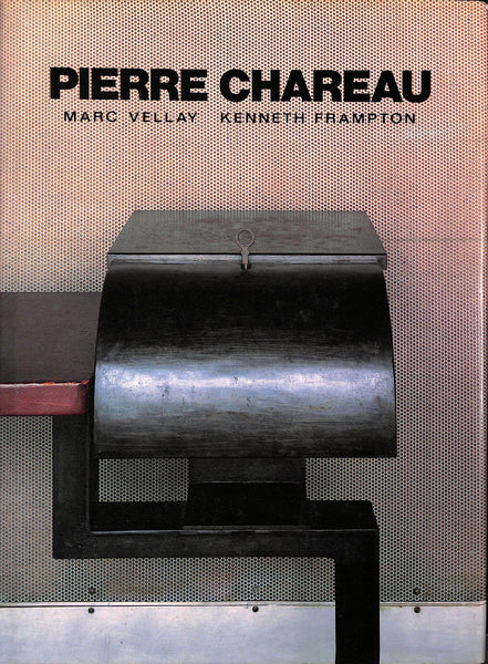 Pierre Chareau: Architect and Crfatsman, 1883-1950