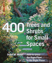 400 Trees and Shrubs for Small Spaces.