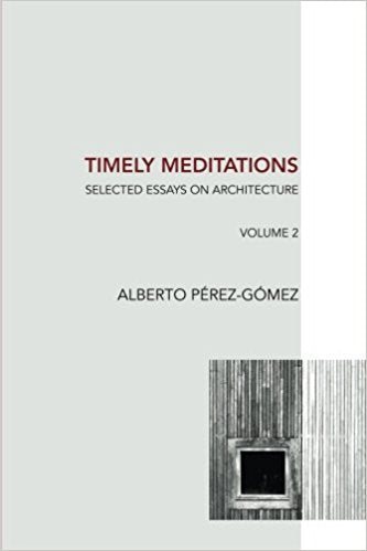Timely Meditations - Selected Essays on Architecture  Volume 2