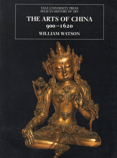 The Arts of China 900-1620