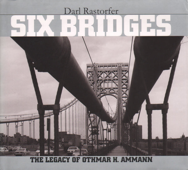 Six Bridges: The Legacy of Othmar H. Ammann