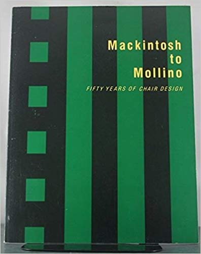 Mackintosh to Mollino   Fifty Years Of Chair Design