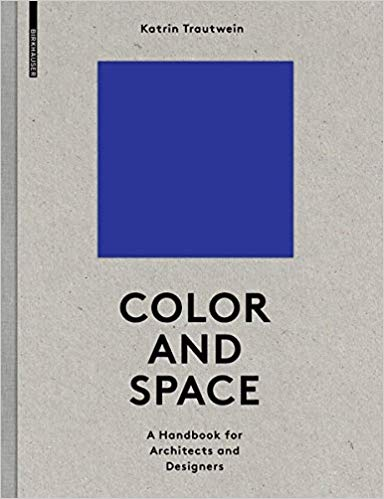 Color and Space: A Handbook for Architects and Designers