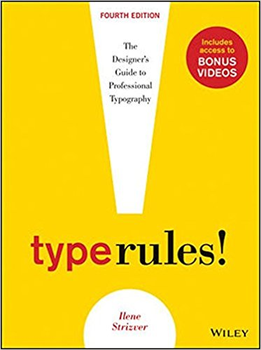 Type Rules: The Designer's Guide to Professional Typography, 4rd Edition