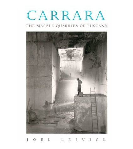 Carrara: The Marble Quarries of Tuscany