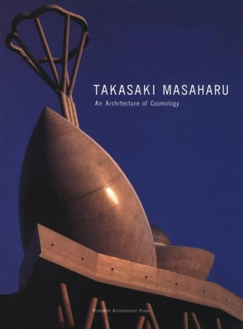 Takasaki Masaharu: An Architecture of Cosmology
