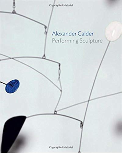 Alexander Calder    Performing Sculpture