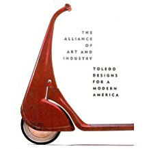 The Alliance of Art and Industry: Toledo Designs for a Modern America