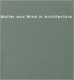Matter and Mind in Architecture: 7th Alvar Aalto Symposium
