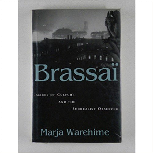 Brassai: Images of Culture and the Surrealist Observed