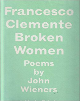 Francesco Clemente  Broken Women  Poems by John Wieners