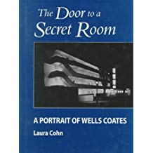 The Door to a Secret Room: A Portrait of Wells Coates