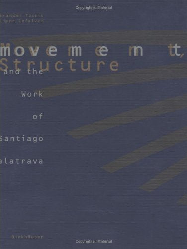 Movement and Structure: The Work of Santiago Calatrava