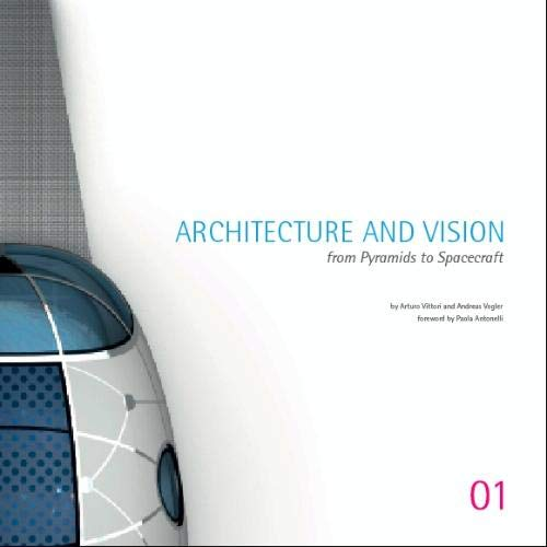 Architecture and Vision: From Pyramids to Spacecraft