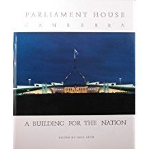 Parliament House, Canberra: A Building for the Nation