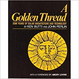 A Golden Thread: 2500 Years of Solar Architecture and Technology