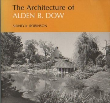The Architecture Of Alden B. Dow