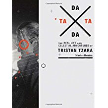 TaTa Dada: The Real Life and Celestial Adventures of Tristan Tzara