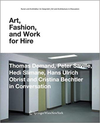 Art, Fashion, and Work for Hire: Thomas Demand, Peter Saville, Hedi Slimane, Hans Ulrich Obrist and Cristina Bechtler in Conversation