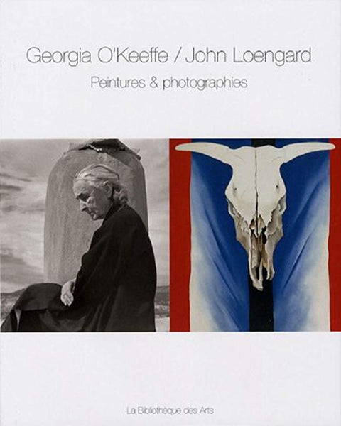 Georgia O'Keefe/John Loengard. Paintings + Photographs