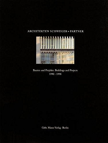 Architekten Schweger + Partners: Buildings and Projects 1990 - 1998