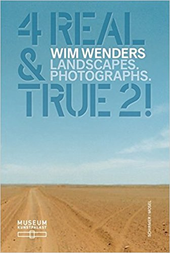 4 Real + True 2   Wim Wenders  Landscapes.Photographs