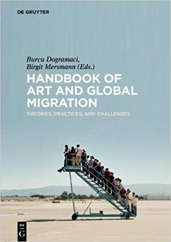 Handbook of Art and Global Migration