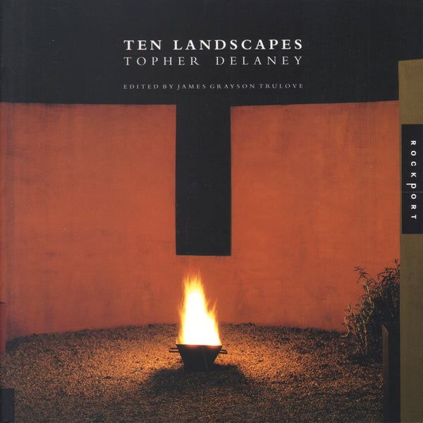 Ten Landscapes: Topher Delaney