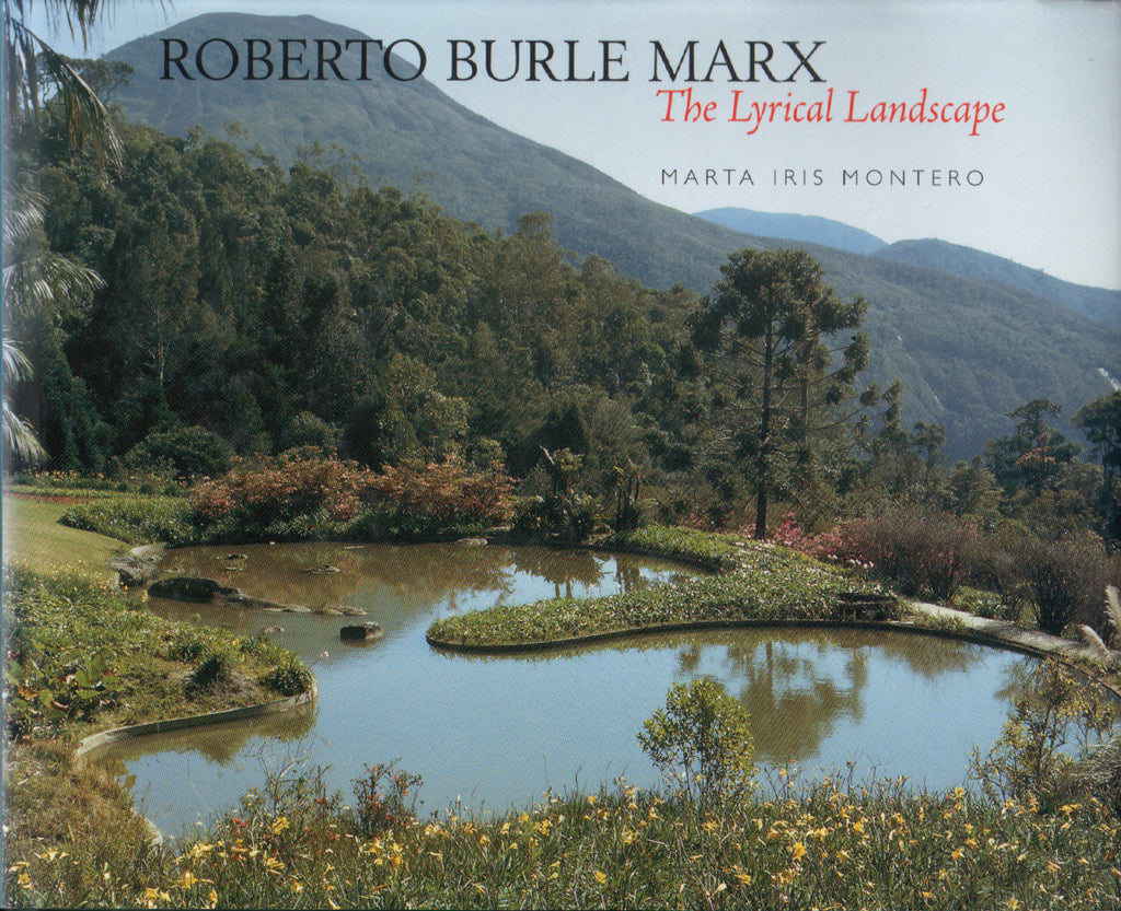 Roberto Burle Marx: The Lyrical Landscape