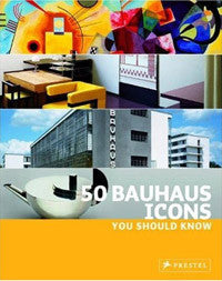 50 Bauhaus Icons You Should Know.