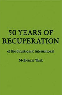 50 Years of Recuperation of the Situationist International.
