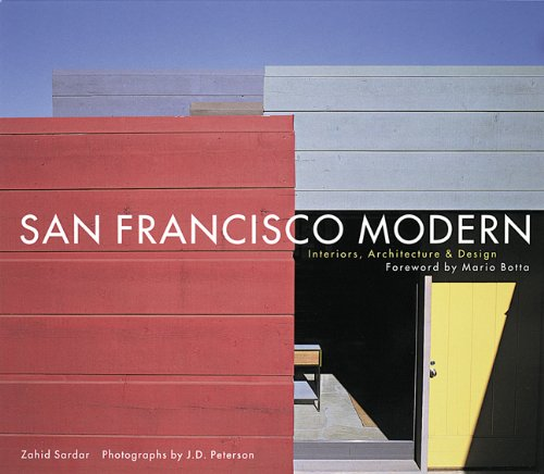 San Francisco Modern: Interiors, Architecture & Design