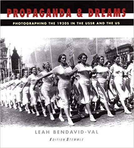 Propaganda & Dreams: Photographing the 1930s in the USSR and the US