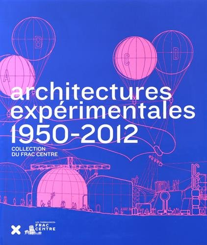 Architectures Experimentales: 1950–2000 - Collection du Frac Centre.