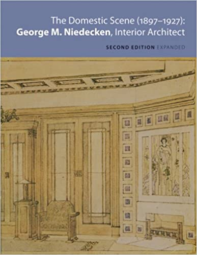 The Domestic Scene  1897-1927  George M. Niedecken, Interior Architect