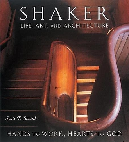Shaker Life, Art, and Architecture: Hands to Work, Hearts to God