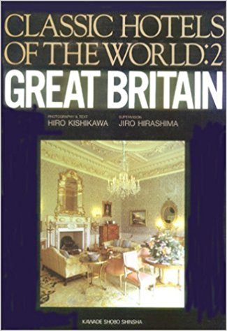 Classic Hotels of the World: Vol. 2 Great Britain.